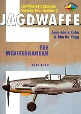 Luftwaffe Colours: Jagdwaffe Vol. 4 Section 2 : The Mediterranean 1942-1943 by J