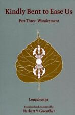 Kindly Bent To Ease Us  Part Three-Wonderment by Longchenpa (and H.V. Guenther)