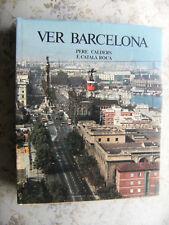 PERE CALDERES, F. CATALA' ROCA: VER BARCELONA - EDIZIONE SPAGNOLA, 1984