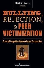 Bullying, Rejection, and Peer Victimization: A Social Cognitive Neuroscience ...