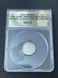 2017 PALLADIUM  COIN 1/20 OZ * Colorado Prosector * MS69 *X-Rare * Mintage 40 *