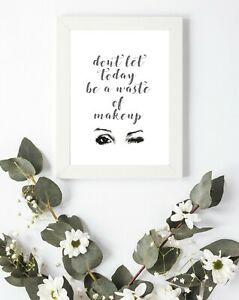 Typography Print A4 Bedroom Quote Gift Home Makeup Motivational Fashion Love