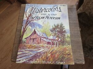 WALTER T. FOSTER Publisher-  Watercolors-Step by Step, Nolan Peterson (Box 456)