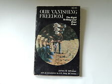 Our Vanishing Freedom Right to Bear Arms NRA Gun Sports 1972 Book