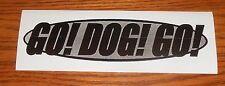 Go! Dog! Go! Bumper Sticker Promo  RARE 7x2.5