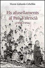 Els afusellaments al Pais Valenciá. NUEVO. Nacional URGENTE/Internac. económico.