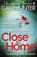 Close to Home: The 'impossible to put down' Richard & Judy Book Club thriller ,