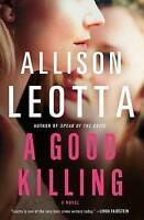 NEW A Good Killing: A Novel (Anna Curtis Series) by Allison Leotta