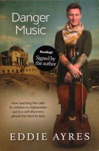 Danger Music How teaching the cello to children in Afghanistan BOOK SIGNED