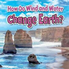 How Do Wind and Water Change Earth? (Earth's Processes Close-Up)-ExLibrary