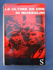 FASCISMO-BANDINI-LE ULTIME 95 ORE DI MUSSOLINI