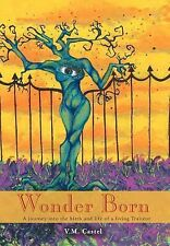 Wonder Born: A Journey Into the Birth and Life of a Living Traiteur