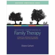 Mastering Competencies in Family Therapy: A Practical Approach to Theory (IE)