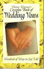"DIANE WARNER'S COMPLETE BOOK OF WEDDING VOWS -100s OF WAYS TO SAY ""I DO"" EXCELLE"
