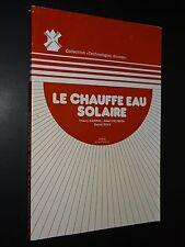 LE CHAUFFE EAU SOLAIRE - Thierry Cabirol, Albert Pelissou, Daniel Roux - 1979