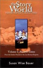 The Story of the World History for the Classical Child: Ancient Times Vol. 1...