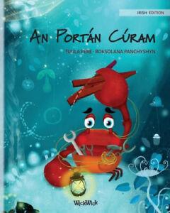 "An Portan Curam (Irish Edition of ""The Caring Crab"") (Colin the Crab) [Irish]"