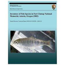 Inventory of Fish Species in Fort Clatsop National Memorial, Astoria, Oregon...