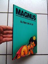 MAGNUS / LES PARTISANS / AU NOM DE LA LOI  / MAGIC STRIP   / E O