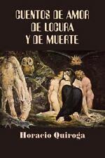 Cuentos de Amor de Locura y de Muerte by Horacio Quiroga (2016, Paperback)