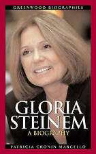 Gloria Steinem: A Biography (Greenwood Biographies) by Patricia Cronin Marcello