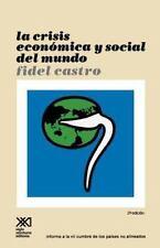 La Crisis Economica y Social del Mundo. Sus Repercusiones En Los Paises Subdesar
