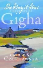 The Way it Was: A History of Gigha by Catherine Czerkawska   Paperback Book   97