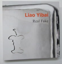 Liao Yibai: Real Fake 2010 Book by Mike Weiss Gallery Exhibit of Art Sculptures