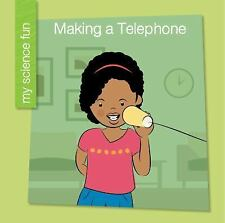 MAKING A TELEPHONE - ROWE, BROOKE/ BANE, JEFF (ILT) - NEW HARDCOVER BOOK