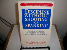 Discipline Without Shouting or Spanking : Practical Options for Parents of Presc