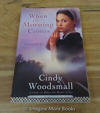 When the Morning Comes by Cindy Woodsmall ~Sisters of the Quilt #2~ Trade PB