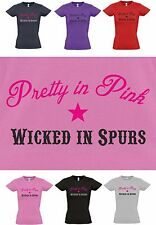 Pretty in Pink, Wicked in Spurs, Horse / Cowgirl, Ladies cut T-shirt  8 to 16