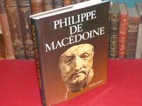 PHILIPPE DE MACEDOINE Père d'Alexandre le grand 1982 Antiquité Grece Beau Livre