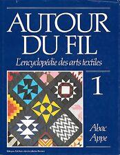 AUTOUR DU FIL - L'encyclopédie des arts textiles - n° 1 - Abac Appe - Relié