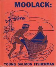MOOLACK: YOUNG SALMON FISHERMAN AUTHOR INSCRIBED MARY M. WORTHYLAKE 1963