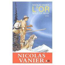 L' or sous la neige.Nicolas VANIER.XO Editions V001