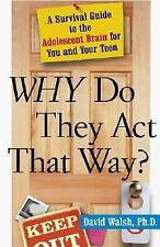 Why Do They Act That Way? : A Survival Guide to the Adolescent Brain for You an…