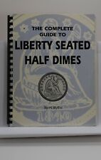 The Complete Guide to Liberty Seated Dimes 1992 Blythe signed by author