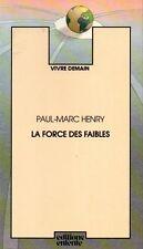 la force des faibles paul-marc henry vivre demain editions entente