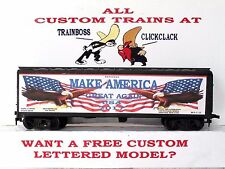 Ho Custom Lettered Make America Great Again Freight Car Boxcar Reefer Lot 7