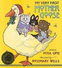 My Very First Mother Goose: My Very First Mother Goose by Iona Opie (1996, Hardcover)