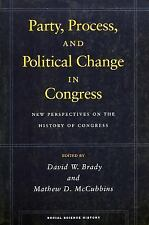 Party, Process, and Political Change in Congress: New Perspectives on the