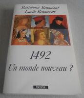 Bartolomé Et Lucile BENNASSAR / 1492 UN MONDE NOUVEAU ..Edition Perrin