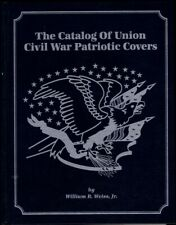 "[71060] 1995 ""THE CATALOG of UNION CIVIL WAR PATRIOTIC COVERS"" by WILLIAM WEISS"