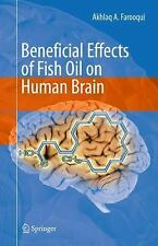 Beneficial Effects of Fish Oil on Human Brain by Akhlaq A. Farooqui (2009,...