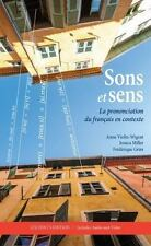 Sons and Sens: The Pronunciation of the French in Context by Jessica Miller,...