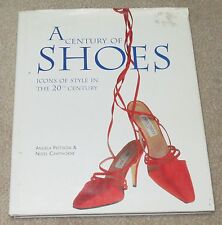 A Century of Shoes; Icons of Style in the 20th Century - Fashion