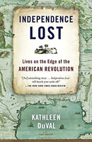 Independence Lost: Lives on the Edge of the American Revolution Free Shipping