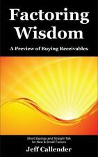 Factoring Wisdom : Short Sayings and Straight Talk for New and Small Factors:...