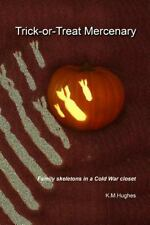 Trick-or-Treat Mercenary: Family skeletons in a Cold War closet